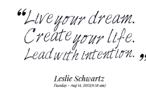 1095-live-your-dream-create-your-life-lead-with-intention