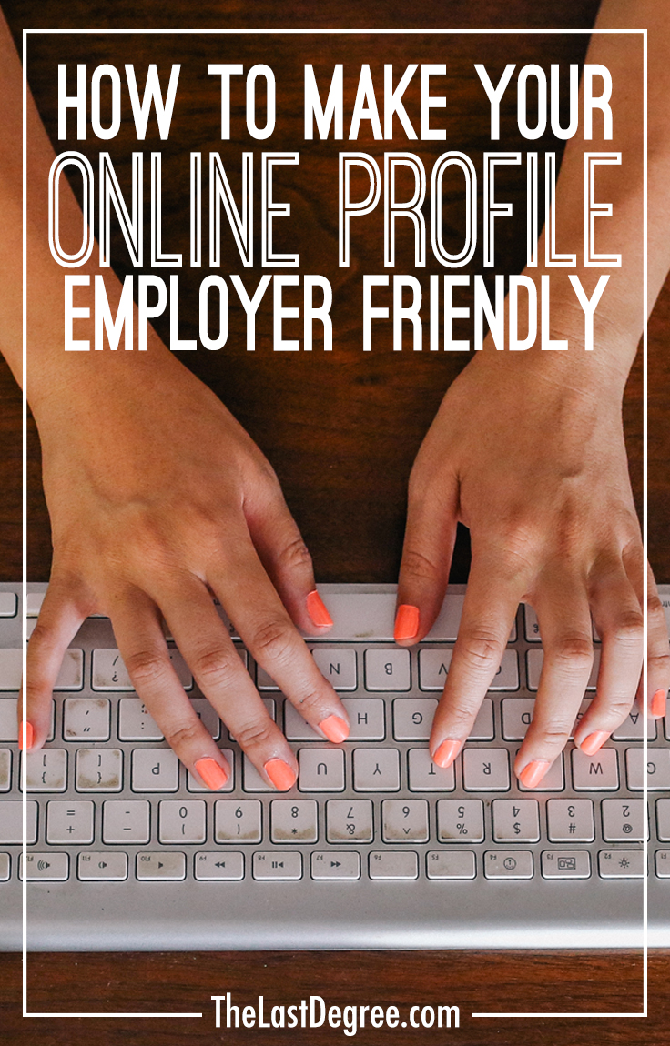 How to make your online profile employer friendly
