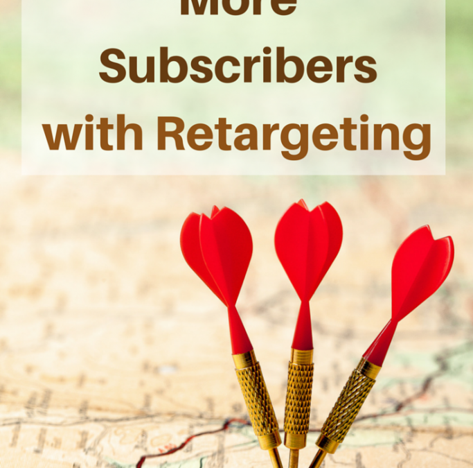 How to generate More Subscribers with Retargeting